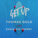 Get Up (feat. Eagle-Eye Cherry)/Thomas Gold