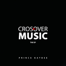 Crossover Music (The EP)/Prince Kaybee