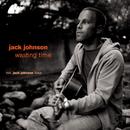 Wasting Time (e-Bundle No.3)/Jack Johnson