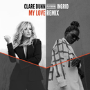 My Love (Remix) (feat. INGRID)/Clare Dunn