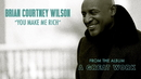 You Make Me Rich (Audio)/Brian Courtney Wilson