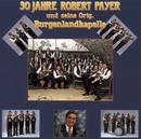 30 Jahre Robert Payer und seine Original Burgenlandkapelle/Robert Payer und seine Original Burgenlandkapelle