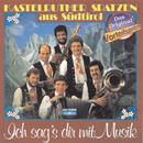 Ich sag's Dir mit Musik/Kastelruther Spatzen