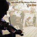 Bon Rêve/Steve Riley & The Mamou Playboys