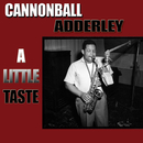 A Little Taste/Cannonball Adderley