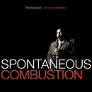 Spontaneous Combustion: The Explosive Cannonball Adderley/Cannonball Adderley