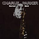 Burnin' Bird/Charlie Parker