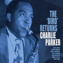 The Bird Returns (Live)/Charlie Parker