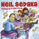 Waking Up Is Hard To Do/Neil Sedaka