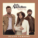 What If I Never Get Over You (Piano Version)/Lady Antebellum