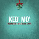 Moonlight, Mistletoe & You/Keb' Mo'