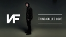 Thing Called Love (Audio)/NF