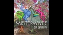 Our Own House (Audio)/MisterWives