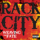 Rack City/Weaving The Fate