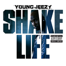 Shake Life/Young Jeezy