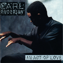 An Act Of Love/Carl Anderson