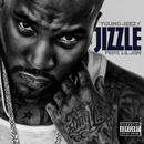 Jizzle (Explicit Version) (feat. Lil Jon)/Young Jeezy