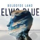 Beloofde Land/Elvis Blue