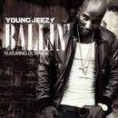 Ballin' (feat. Lil Wayne)/Young Jeezy