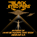 Invasion Of Imma Be Rocking That Body - Megamix E.P./The Black Eyed Peas