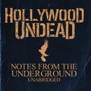Notes From The Underground - Unabridged (Deluxe)/Hollywood Undead