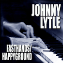 Fast Hands / Happy Ground/Johnny Lytle