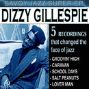 Savoy Jazz Super EP: Dizzy Gillespie/ディジー・ガレスピー