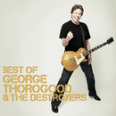 Best Of/George Thorogood & The Destroyers