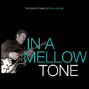In A Mellow Tone: The Smooth Swing Of Kenny Burrell/Kenny Burrell
