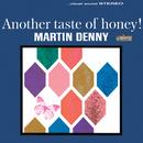 Another Taste Of Honey/Martin Denny