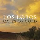 Gates Of Gold/Los Lobos