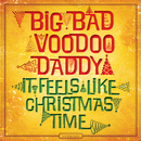 It Feels Like Christmas Time/Big Bad Voodoo Daddy