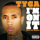 I'm On It (feat. Lil Wayne)/Tyga