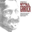 Timeless: Erroll Garner/Erroll Garner
