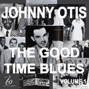 Johnny Otis And The Good Time Blues, Vol. 1/Johnny Otis