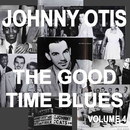 Johnny Otis And The Good Time Blues, Vol. 4/Johnny Otis
