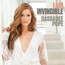 I Am Invincible/Cassadee Pope