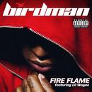 Fire Flame (feat. Lil Wayne)/Birdman