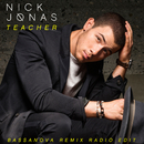 Teacher (Bassanova Remix Radio Edit)/Nick Jonas