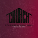 Church (The Chicago Remix) (feat. Jeremih, Lil Durk)/BJ The Chicago Kid