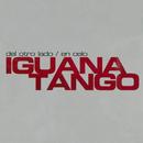 Del Otro Lado / En Celo/Iguana Tango