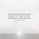 Daybreak/Saves The Day