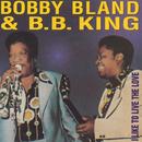 """I Like To Live The Love/Bobby """"Blue"""" Bland, B.B. King"""