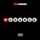By Chance/Rae Sremmurd
