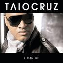 I Can Be (Radio Edit)/Taio Cruz