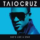 She's Like A Star (e-Single)/Taio Cruz