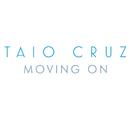 Moving On (Album Version)/Taio Cruz