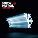 Just Say Yes/Snow Patrol