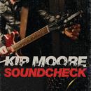 Soundcheck (Live)/Kip Moore