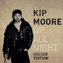 Up All Night (Deluxe)/Kip Moore